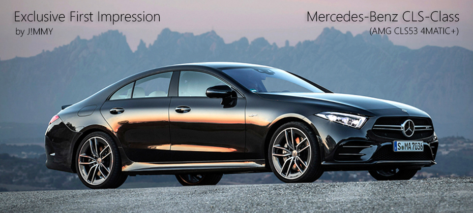 Exclusive First Impression : ทดลองขับ Mercedes-Benz CLS-Class (C257 : AMG CLS 53 4MATIC+) : Hola! Barcelona!