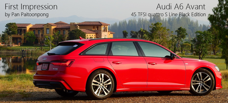 First Impression รีวิว ทดลองขับ Audi A6 Avant 45 TFSI quattro S line Black Edition